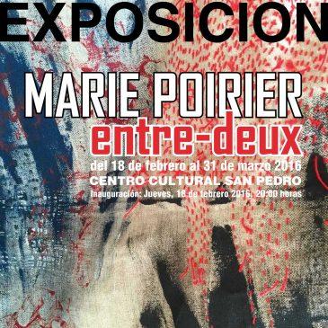 """Inauguración de la exposición """"Entre-Deux"""" de Marie Poirier en el Centro Cultural San Pedro"""